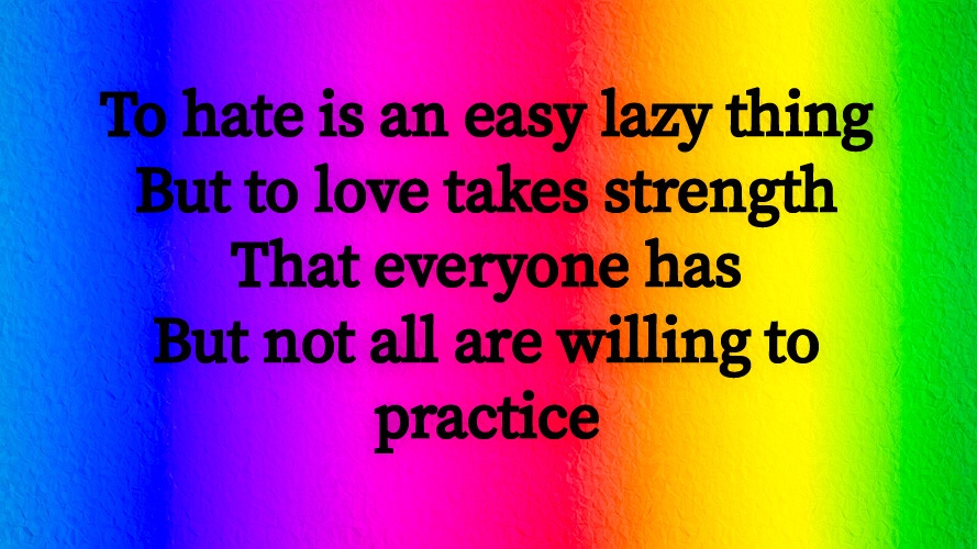 [Life] Why I Think Hate Is An Easy, Lazy Thing!